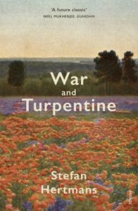 Stefan Hertmans, War and Turpentine, translated by David McKay. Harvill Secker, PB.