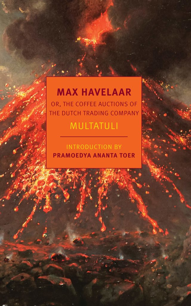 Max Havelaar: Or, the Coffee Auctions of the Dutch Trading Company. Translated by David McKay, Ina Rilke